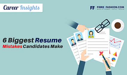 Career Insights - 6 Biggest Resume Mistakes Candidate Makes | Fibre2Fashion