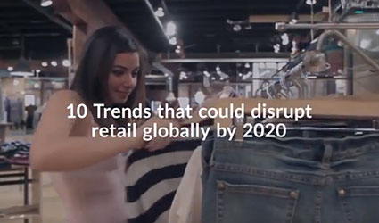 10 Trends that could disrupt retail globally by 2020