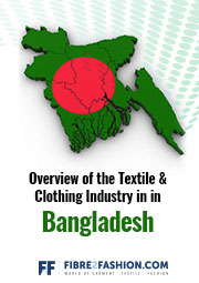 Overview of the Textile & Clothing Industry in Bangladesh